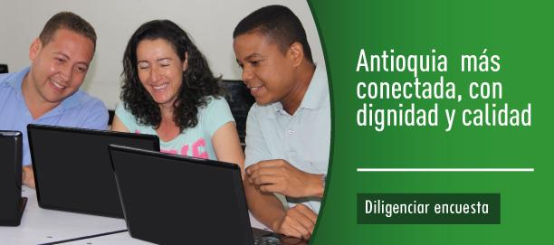 Antioquia más conectada, con dignidad y calidad