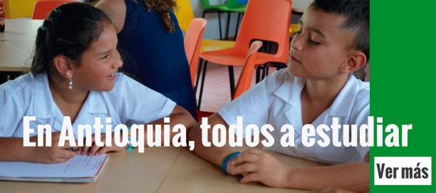 En Antioquia, todos a estudiar